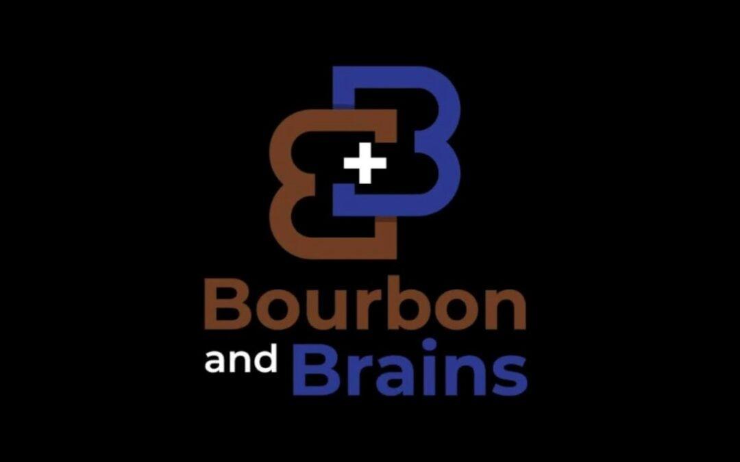 Bourbon and Brains